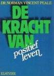 Peale, Dr.Norman Vincent - DE  KRACHT VAN POSITIEF LEVEN, een autobiografie
