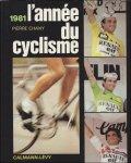 CHANY, PIERRE. - ANNEE DU CYCLISME, 1981.