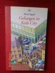 Appel, René - Gefangen in Kids City