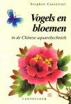 Cassettari, S. - Vogels en bloemen in de Chinese aquareltechniek / druk 1