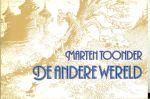 Toonder Marten werd in 1912 geboren in Rotterdam - De Andere wereld  * Enkele opmerkingen over de heer Bommel...Enkele Biografische gegevens over de auteur