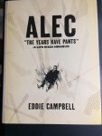 Eddie Campbell - ALEC: The Years Have Pants (A Life-Size Omnibus) / The Years Have Pants (a Life-Size Omnibus)