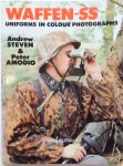 Amodio, Peter.  Steven, Andrew. - Waffen-SS Uniforms in Colour Photographs. Europa Militaria no. 6.