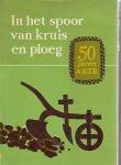 Boshouwers W.F.P - in het spoor van kruis en ploeg 1917-1967