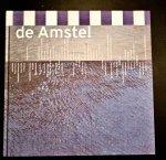 Peter-Paul Baart, Willem Ellenbroek, Roelof van Gelder, Geert Mak, en anderen, - De Amstel / Ned ed