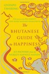 Gyonpo Tshering - The Bhutanese Guide to Happiness: 365 Proverbs from the World's Happiest Nation