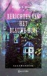 Haasse, Hella S. - Berichten van het Blauwe Huis (Ex.1)