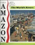 WATERLOW, JULIA - The Amazon - The World`s Rivers