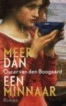 Boogaard, Oscar van den - Meer dan een minnaar