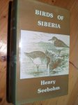 Seebohm, Henry - Birds of Siberia, a Record of a Naturalist's Visits to the Valleys of the Petchora and Yenesei