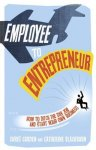 Garden, Chris - Employee to Entrepreneur / How to Ditch the Day Job and Start Your Own Business.