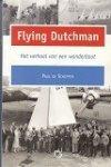 Schipper, P. de - Flying Dutchman, het verhaal van een wonderboot