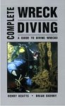 Keatts, Henry &Brian Skerry - Complete Wreck Diving. A Guide to Diving Wrecks.