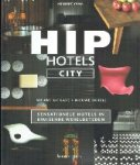 Ypma, Herbert - Hip Hotels City Sensationele hotels in bruisende wereldsteden