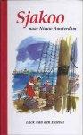 HEUVEL, D. van den - Sjakoo naar Nieuw Amsterdam