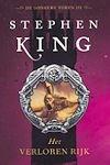 King, Stephen - Verloren Rijk, het  (cjs) Stephen King (NL-talig) 9789024556045 LS Donkere Toren deel 3. Boek is gelezen, maar in supermooie staat.