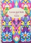 Gera (teksten en illustraties) [Gera Hogendoorn-Verhoef] - Leven met licht