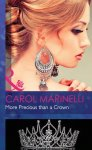Carol Marinelli - More Precious than a Crown (Hardback Romance)