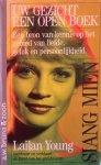 Young, Lailan - Uw gezicht een open boek; een bron van kennis op het gebied van liefde, geluk en persoonlijkheid