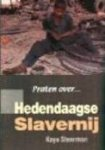 Staerman, Kaye - Praten over . . . Hedendaagse slavernij
