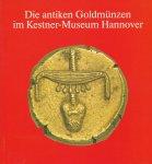 Berger, Frank - Die antiken Goldmünzen im Kestner-Museum Hannover