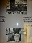 - Berlin von außen  gesehen von ausländischen fotografen seit 1945