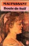 Maupassant, Guy de - BOULE DE SUIF