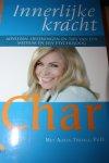 Char  Tisdale, A. - Innerlijke kracht / adviezen, oefeningen en tips van een medium en een psycholoog