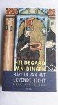 SCHILLING, Rita - Hildegard van Bingen. Bazuin van het levende licht. Vijf visioenen