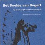 Arnold van Calker, Sietse Boiten, Herman Sandman - Het boekje van Bogert: het (beeldend) gezicht van Slochteren