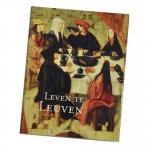 Bessemans, Lutgarde (red.) - Leven te Leuven in de late Middeleeuwen. Tentoonstellingscatalogus