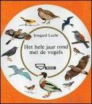 LUCHT, Irmgard; - HELE JAAR ROND MET DE VOGELS,