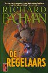 King, Stephen - Regelaars, de (cjs) Stephen King als Richard Bachman (NL-talig) pocket 9024537126 ALS NIEUW, lijkt ongelezen te zijn. ZIt strak in de kaft. MOOI!