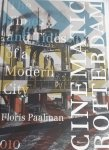 PAALMAN, Floris - Cinematic Rotterdam / the times and tides of a modern city