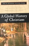 Spickard, Paul R.; Cragg, Kevin M. - A Global History of Christians. How Everyday Believers Experienced Their World.