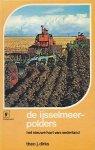 Dirks, Theo J. - De IJsselmeerpolders het nieuwe hart van Nederland