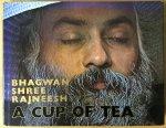 Bhagwan Shree Rajneesh (Osho) - A cup of tea