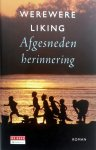 Liking, Werewere - Afgesneden herinnering