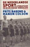 Barend, Frits & Manon Colson (verzameld door) - De Nederlandse Sportliteratuur in 80 en Enige Verhalen, 1087 pag. dikke hardcover, zeer goede staat