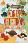Belterman, Hans - Koken met Europa. Heerlijke menu`s en recepten uit twaalf europese landen.