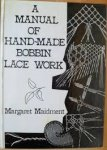 Maidment Margaret - A manual of Hand-Made Bobbin Lace Work