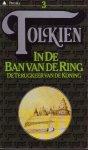 Tolkien J.R.R. - IN DE BAN VAN DE RING NR. 3. DE TERUGKEER VAN DE KONING.
