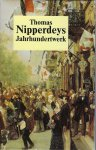 Nipperdey, Thomas - Deutsche Geschichte 1800 - 1918 / Arbeitswelt und Bürgergeist. Machtstaat vor der Demokratie