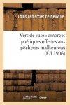 LEMERCIER DE NEUVILLE L - Vers de vase amorces poétiques offertes aux pêcheurs malheureux (Litterature)