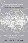 Davidow, William H - Overconnected    What the digital economy says about us