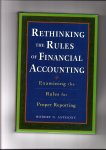 Anthony, Robert N. - Rethinking the Rules of Financial Accounting. Examining the Rules for Accurate Financial Reporting
