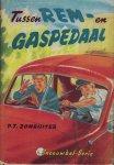 Zonruiter, P.Joh. & G. van Straaten (illustraties) - Tussen Rem- en Gaspedaal