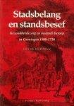 HUISMAN, FRANK - Stadsbelang en standsbesef. Gezondheidszorg en medisch beroep in Groningen 1500-1730