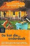 Braun , lilian Jackson . [ isbn 9789046110416 ]  4121 ( De nieuwe donkere uitgave . ) - 3121 ) De Kat Die Onderdook . (