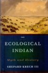 Krech, Shepard (ds1252) - The Ecological Indian - Myth & History